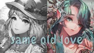 Nightcore _ Same Old Love