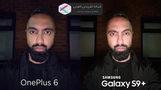 مقایسه دوربین و سرعت وان پلاس ۶  و گلکسی S9 پلاس