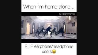 *وقتی تو خونه تنها میشم و آهنگ BS&T پخش میشه -_-  (همه تجربه کردیم نگید نه)