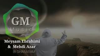 میثم ابراهیمی و مهدی اذر ( بی قرارم )