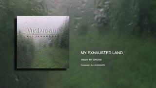 My Exhausted Land - Ali Jahangard - علی جهانگرد